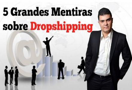 5 grandes mentiras Dropshipping
